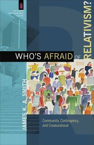 Whos Afraid of Relativism?
