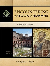 Encountering Romans : A Theological Survey (2nd Edition) (Encountering Biblical Studies Series)