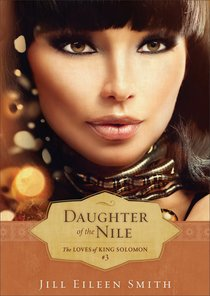 Daughter of the Nile (Ebook Shorts) (#03 in The Loves Of King Solomon Series)
