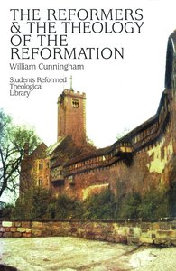 Reformers & Theology of Reformation