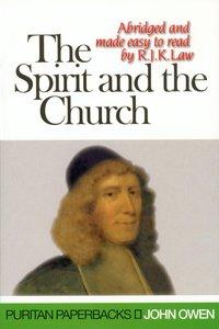 The Spirit and the Church (Puritan Paperbacks Series)