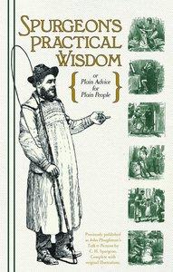 Spurgeons Practical Wisdom