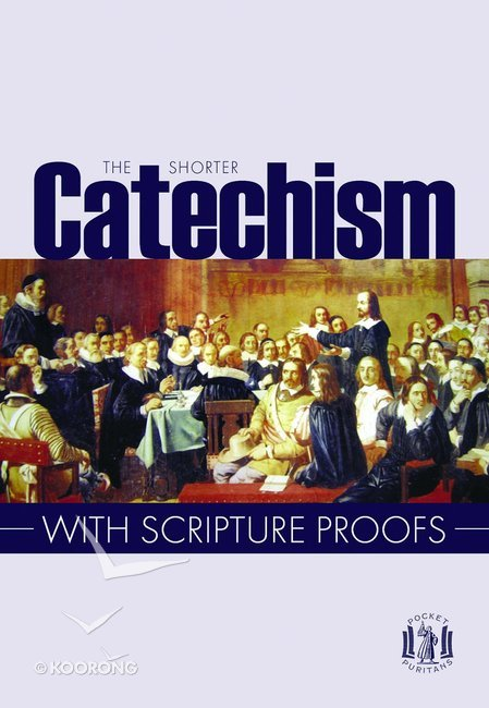 graphic relating to Westminster Shorter Catechism Printable identified as The Short Catechism With Scripture Proofs