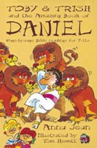 Toby & Trish and the Amazing Book of Daniel (Toby & Trish Series)