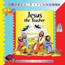 Jesus the Teacher (Bible Explorers Series)