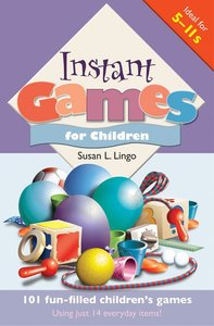 Instant Games For Children (5-11 Yrs)