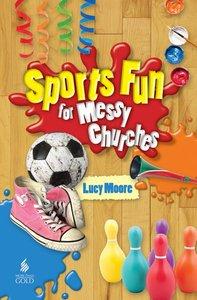 Sports Fun For Messy Church (Messy Church Series)