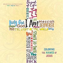 I Am - Coloring the Names of Jesus (Majestic Expressions) (Adult Coloring Books Series)