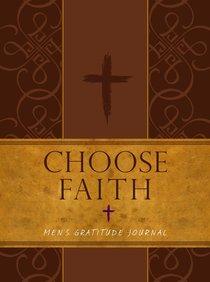 Journal: Choose Faith - Mens Gratitude Journal (Brown/tan)