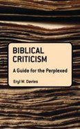 Biblical Criticism (Guides For The Perplexed Series)