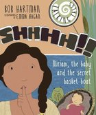 Shhhh!!: Miriam, the Baby and the Secret Basket Boat (Talking Tales Series)