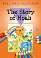 Mini Bible Activities: The Story of Noah (Mini Bible Activity Books Series)