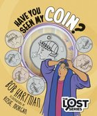 Have You Seen My Coin? (The Lost Series)