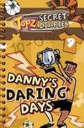 Dannys Daring Days (Topz Secret Diaries Series)