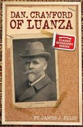 Dan Crawford of Luanza (Classic Biography Series)