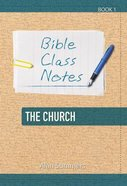 The Church (Bible Class Notes Series)