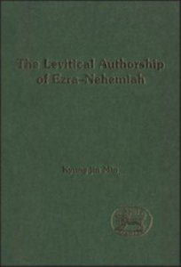 The Levitical Authorshio of Ezra-Nehemiah (Journal For The Study Of The Old Testament Supplement Series)