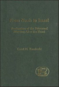 From Noah to Israel (Journal For The Study Of The Old Testament Supplement Series)