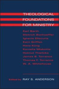 Theological Foundations For Ministry