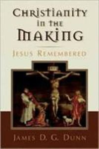 Christianity in the Making #01: Jesus Remembered