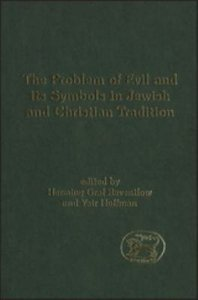 The Problem of Evil and Its Symbols in Jewish and Christian Tradition (Journal For The Study Of The Old Testament Supplement Series)