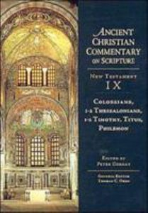 Accs NT: Colossians, 1-2 Thessalonians, 1-2 Timothy, Titus, Philemon (Ancient Christian Commentary On Scripture: New Testament Series)