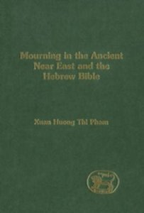 Mourning in the Ancient Near East (Journal For The Study Of The Old Testament Supplement Series)