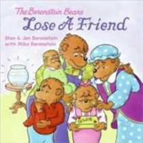 Lose a Friend (The Berenstain Bears Series)