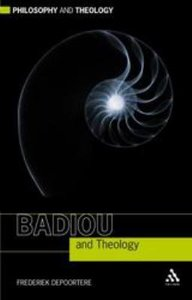 Badiou and Theology (Philosophy And Theology Series)
