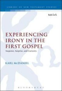 Experiencing Irony in the First Gospel (Library Of New Testament Studies Series)