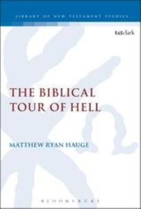 The Biblical Tour of Hell (Library Of New Testament Studies Series)