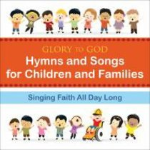 Glory to God: Hymns and Songs For Children and Families