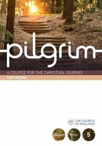 The Creeds (#05 in Pilgrim Course)