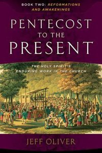 Pentecost to the Present #02: Reformations and Awakenings: The Enduring Work of the Holy Spirit in the Church