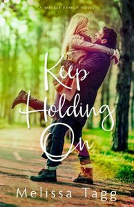 Keep Holding on (#03 in Walker Family Series)
