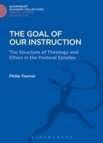 The Goal of Our Instruction (Bloomsbury Academic Collections: Biblical Studies Series)