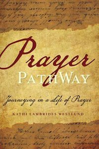 Prayer Pathway: Journeying in a Life of Prayer