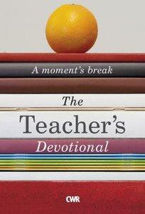 The Teachers Devotional: A Moments Break