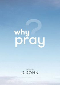 Why Pray? (Pack Of 10)