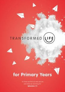 Transformed Life: Primary Years