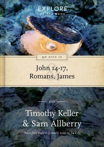 90 Days in John 14-17, Romans and James (#02 in Explore By The Book Series)