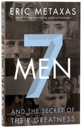 Seven Men and the Secret of Their Greatness