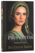 The Prophetess - Deborahs Story (#02 in Daughters Of The Promised Land Series)