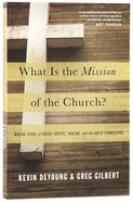 What is the Mission of the Church? Making The Sense of Social Justice, Shalom, And the Great Commission