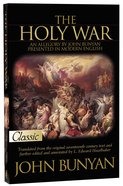 Holy War, The: An Allegory By John Bunyan Presented in Modern Language (Pure Gold Classics Series)