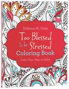 Adult Coloring Book: Too Blessed To Be Stressed