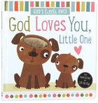 God Loves You, Little One (Gods Little Lamb Series)