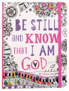 Be Still and Know That I Am God (Colouring Journal) (Adult Coloring Books Series)