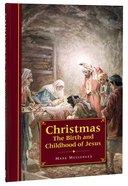 Christmas: The Birth and Childhood of Jesus