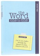 John 18-21 (Pack Four) (#04 in The Word One To One Series)